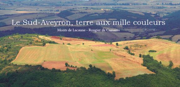 Le Sud-Aveyron, terre aux mille couleurs